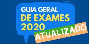 Guia Geral de Exames 2020 [atualizado]
