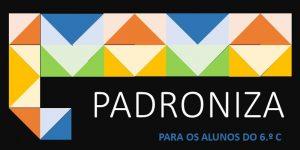 """Concurso """"PADRONIZA"""" para a turma do 6.º C"""