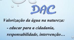 D.A.C – A importância da água na nossa vida – 1.º Ciclo