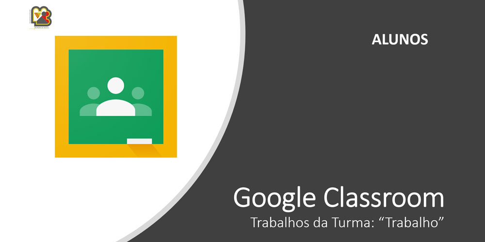 Tutorial – Google Classroom – Trabalho (entregar trabalho)