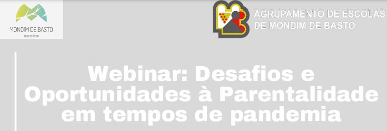 """Webinar """"Desafios e Oportunidades à Parentalidade em tempos de pandemia"""""""
